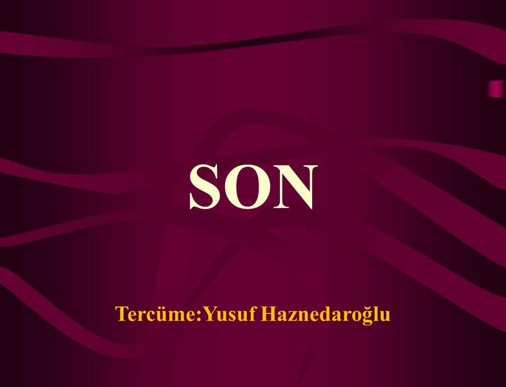 Tercüme:Yusuf Haznedaroğlu