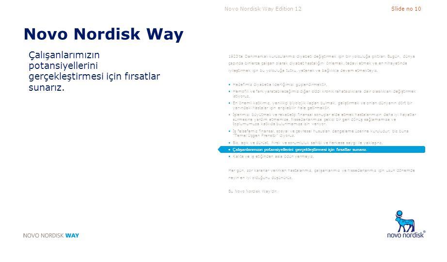 Novo Nordisk Way Çalışanlarımızın potansiyellerini gerçekleştirmesi için fırsatlar sunarız.