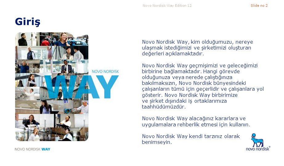 Giriş Novo Nordisk Way, kim olduğumuzu, nereye ulaşmak istediğimizi ve şirketimizi oluşturan değerleri açıklamaktadır.