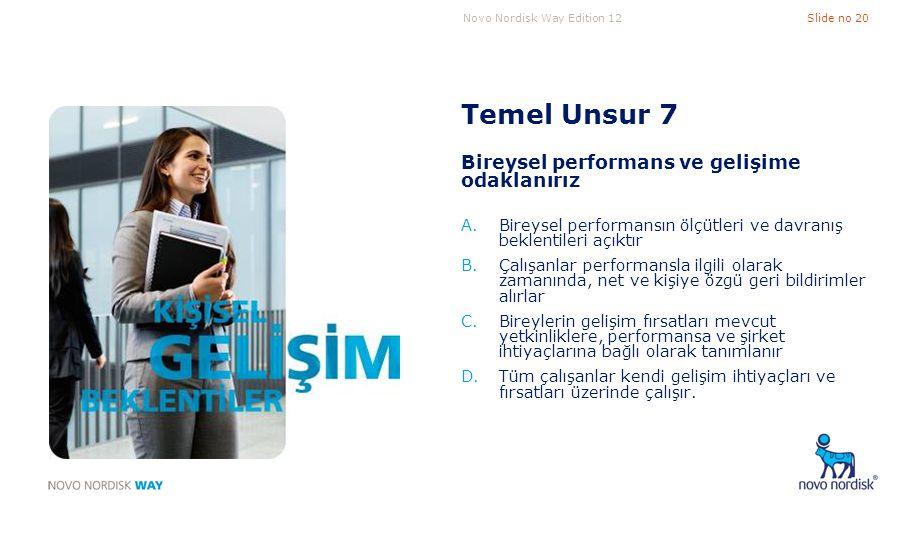 Temel Unsur 7 Bireysel performans ve gelişime odaklanırız