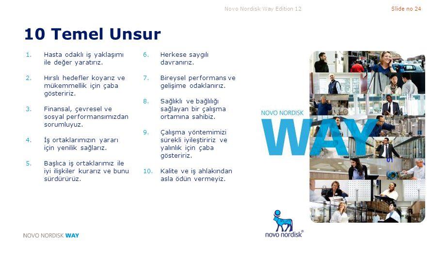 10 Temel Unsur Hasta odaklı iş yaklaşımı ile değer yaratırız.