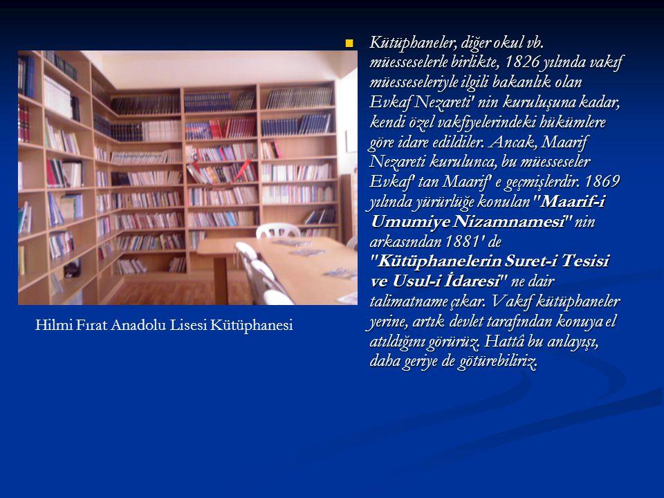 Kütüphaneler, diğer okul vb