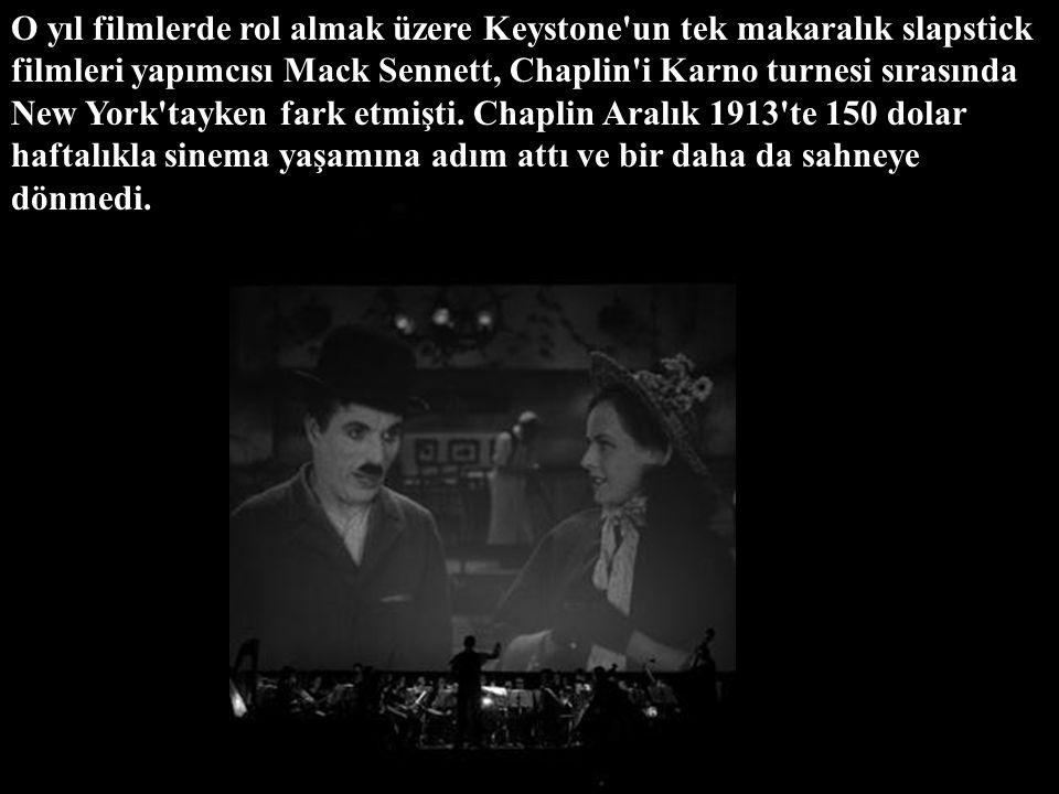 O yıl filmlerde rol almak üzere Keystone un tek makaralık slapstick filmleri yapımcısı Mack Sennett, Chaplin i Karno turnesi sırasında New York tayken fark etmişti.