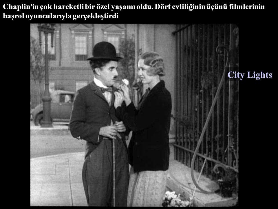 Chaplin in çok hareketli bir özel yaşamı oldu