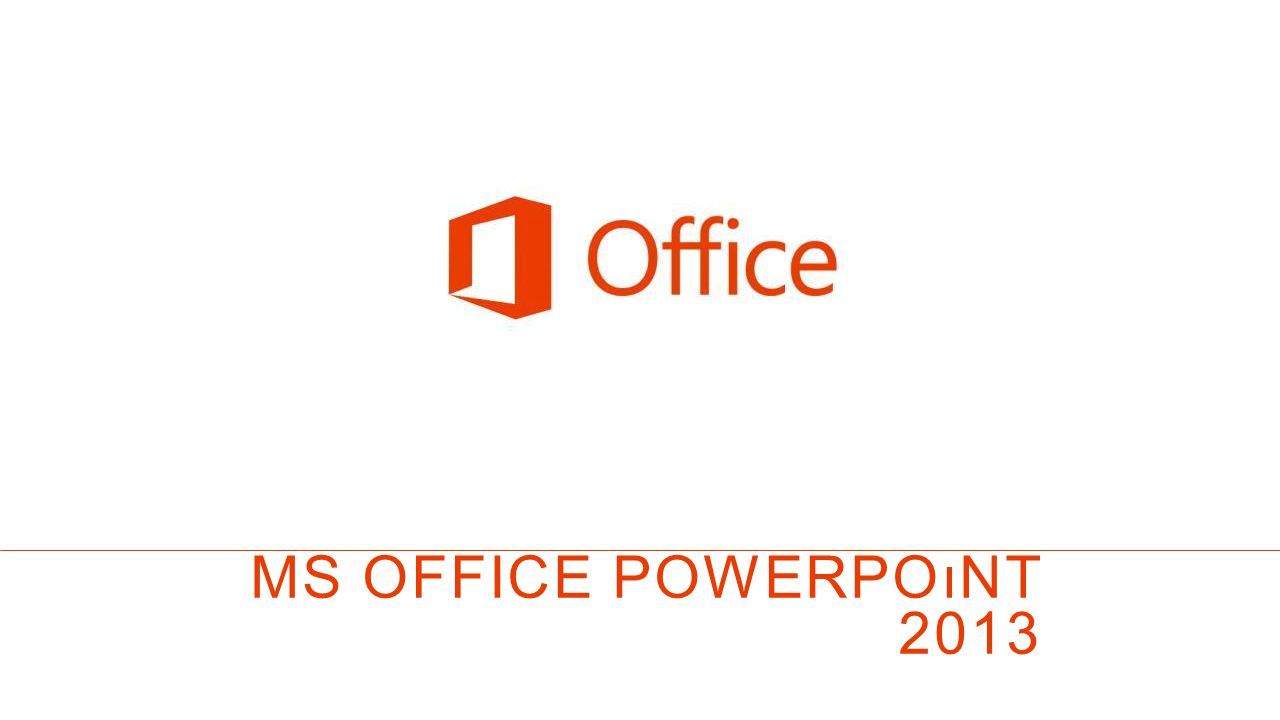 MS OFFICE powerpoınt 2013