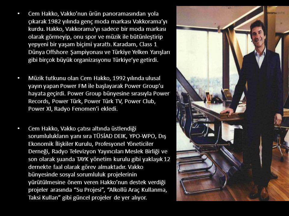 Cem Hakko, Vakko'nun ürün panoramasından yola çıkarak 1982 yılında genç moda markası Vakkorama'yı kurdu. Hakko, Vakkorama'yı sadece bir moda markası olarak görmeyip, onu spor ve müzik ile bütünleştirip yepyeni bir yaşam biçimi yarattı. Karadam, Class 1 Dünya Offshore Şampiyonası ve Türkiye Yelken Yarışları gibi birçok büyük organizasyonu Türkiye'ye getirdi.
