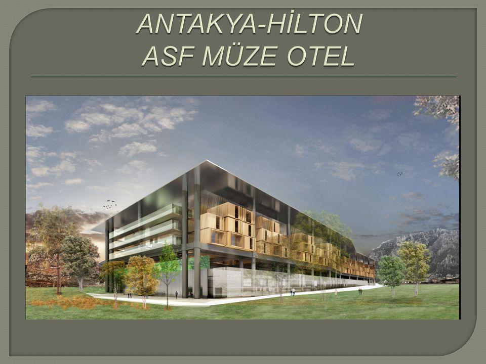 ANTAKYA-HİLTON ASF MÜZE OTEL