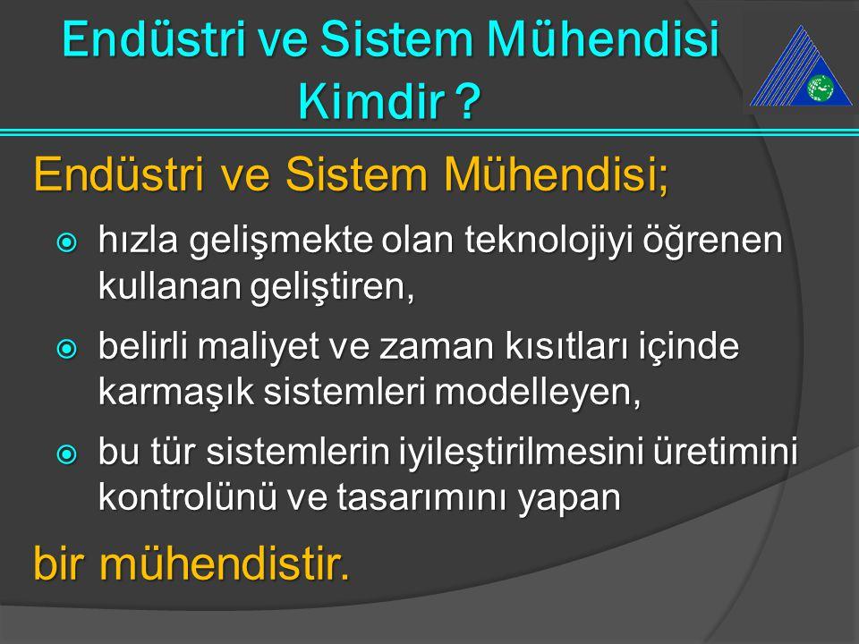 Endüstri ve Sistem Mühendisi Kimdir