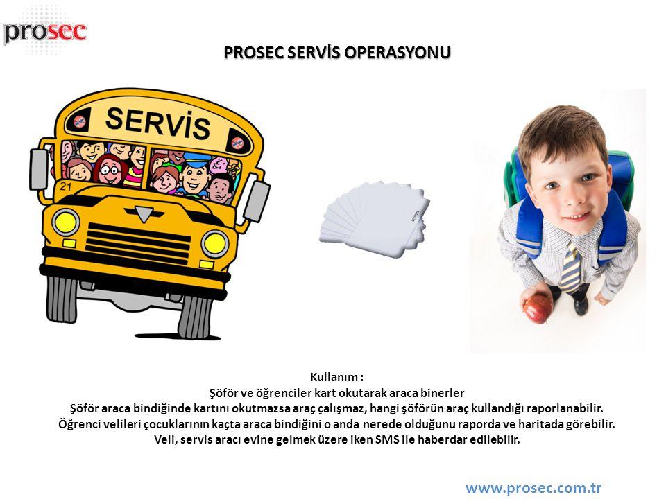 PROSEC SERVİS OPERASYONU
