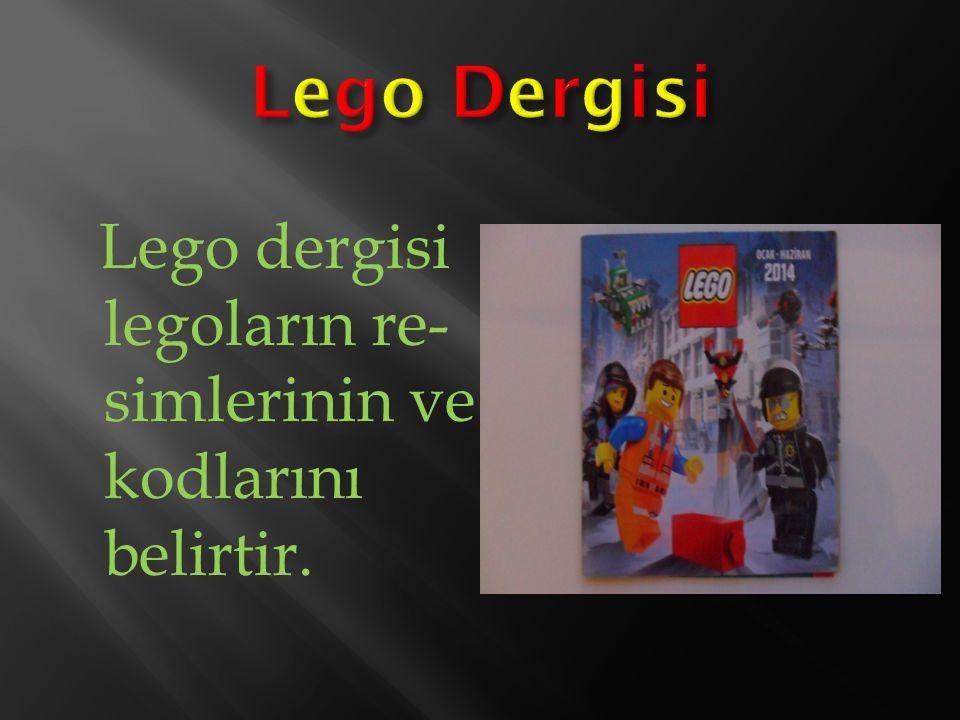 Lego Dergisi legoların re- simlerinin ve kodlarını belirtir.