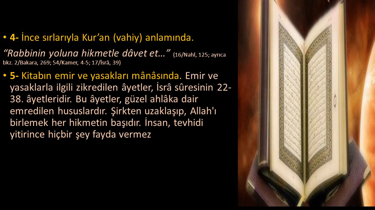 4- İnce sırlarıyla Kur'an (vahiy) anlamında.