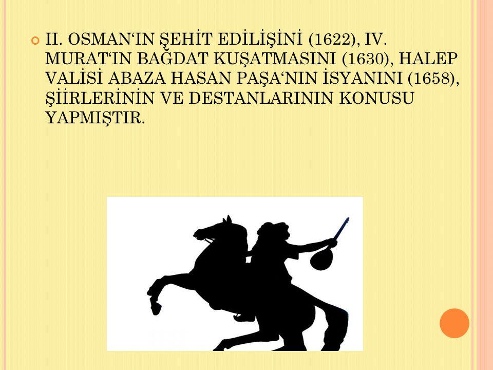 II. OSMAN'IN ŞEHİT EDİLİŞİNİ (1622), IV