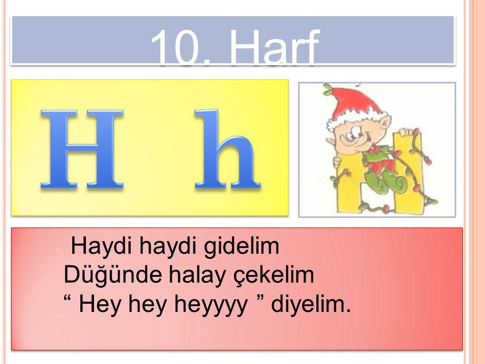 H h 10. Harf Haydi haydi gidelim Düğünde halay çekelim