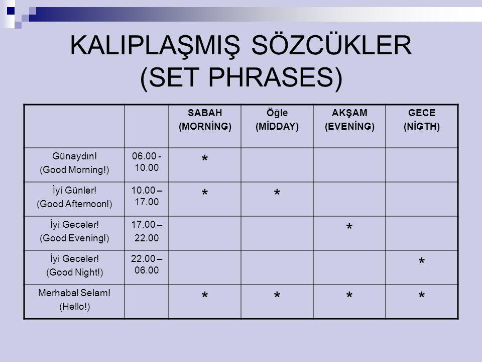 KALIPLAŞMIŞ SÖZCÜKLER (SET PHRASES)