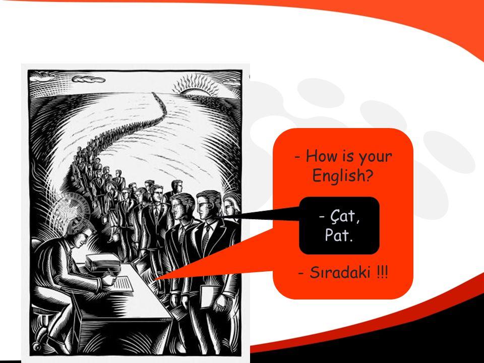 - How is your English - Sıradaki !!! - Çat, Pat.