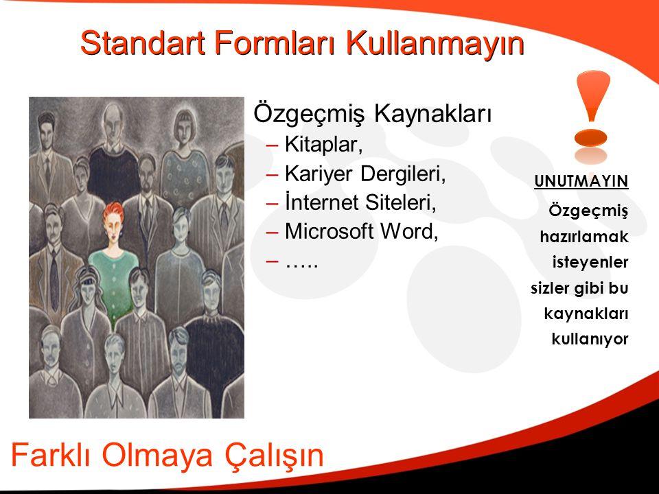 Standart Formları Kullanmayın