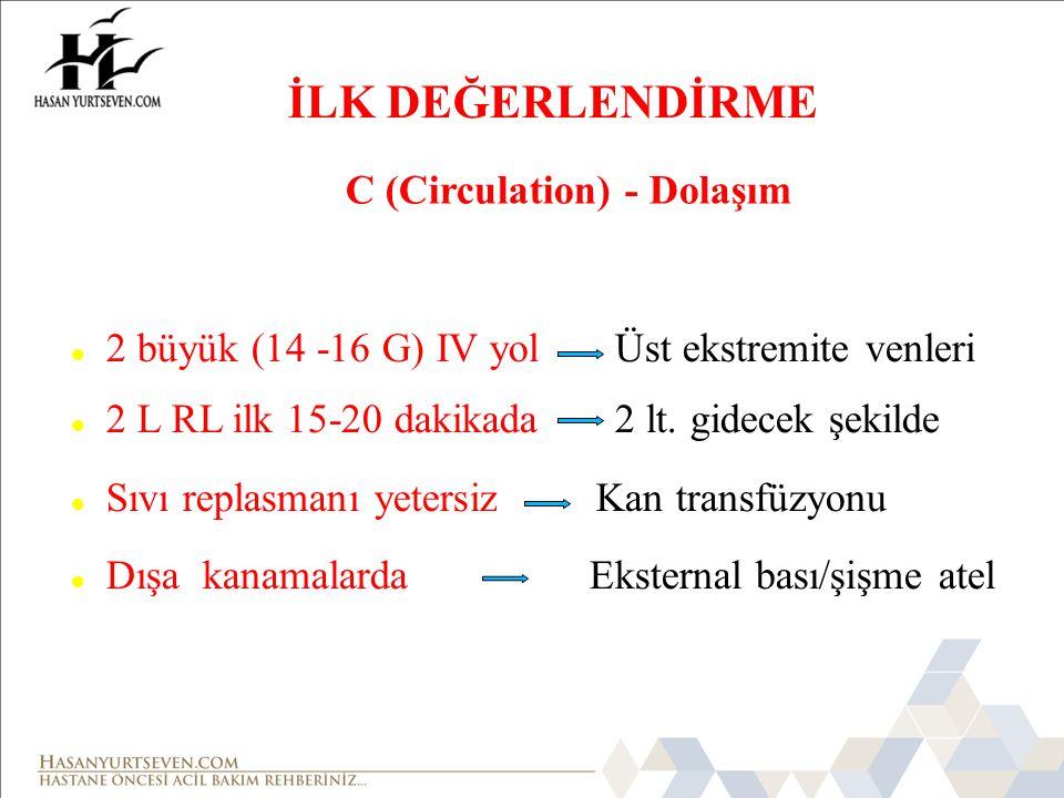 İLK DEĞERLENDİRME C (Circulation) - Dolaşım