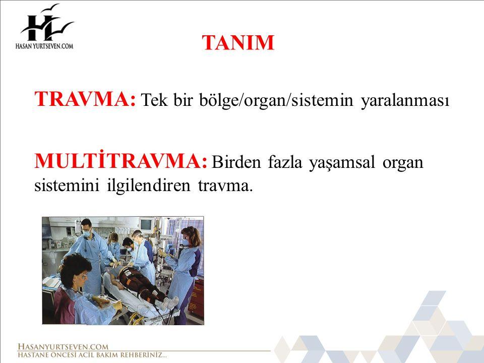 TRAVMA: Tek bir bölge/organ/sistemin yaralanması
