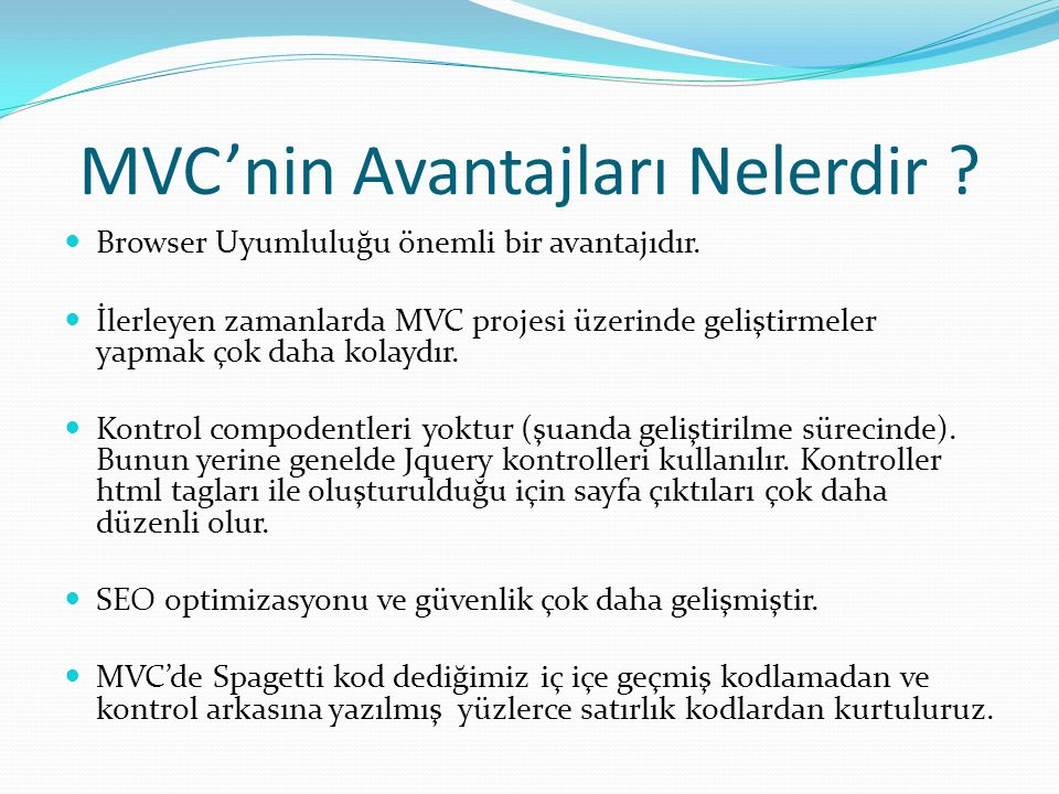 MVC'nin Avantajları Nelerdir