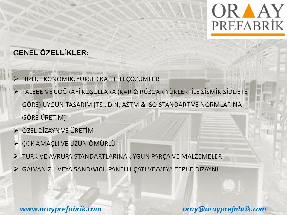 www.orayprefabrik.com oray@orayprefabrik.com GENEL ÖZELLİKLER: