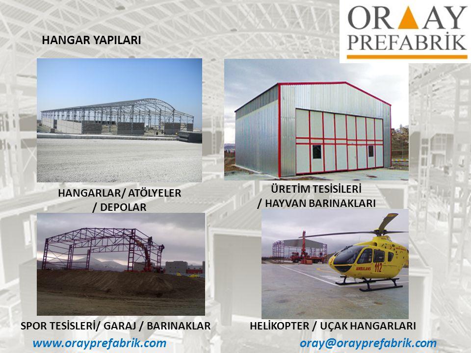 HANGAR YAPILARI www.orayprefabrik.com oray@orayprefabrik.com