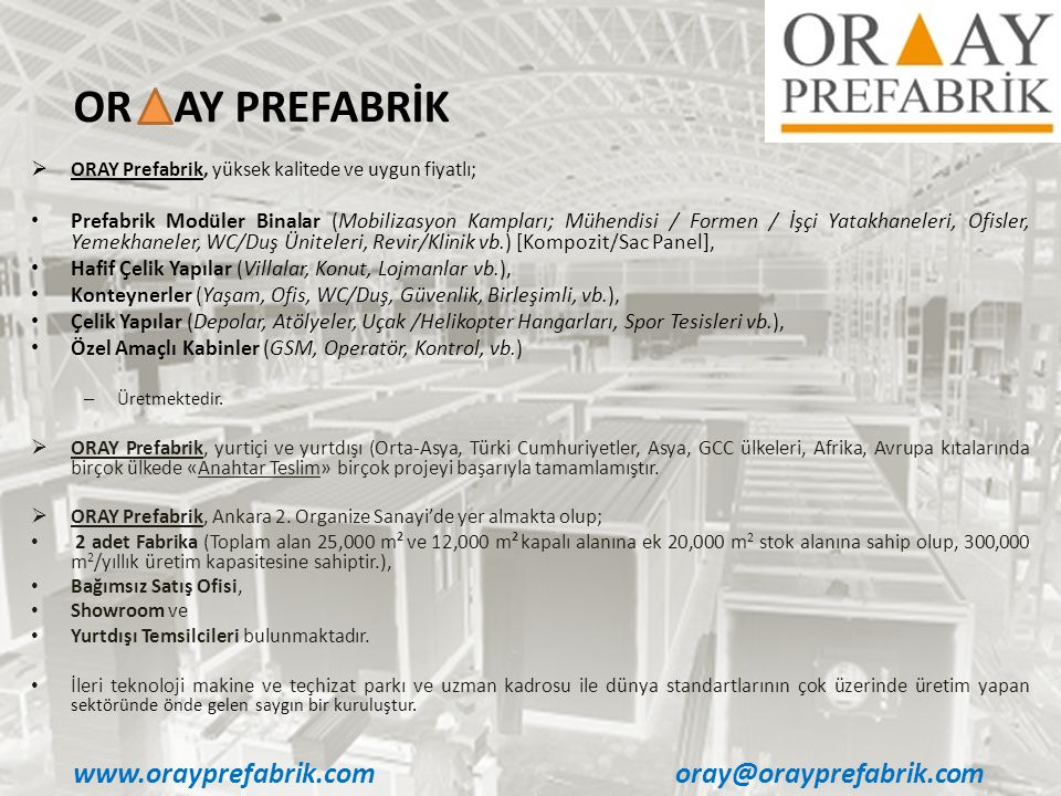 OR AY PREFABRİK www.orayprefabrik.com oray@orayprefabrik.com