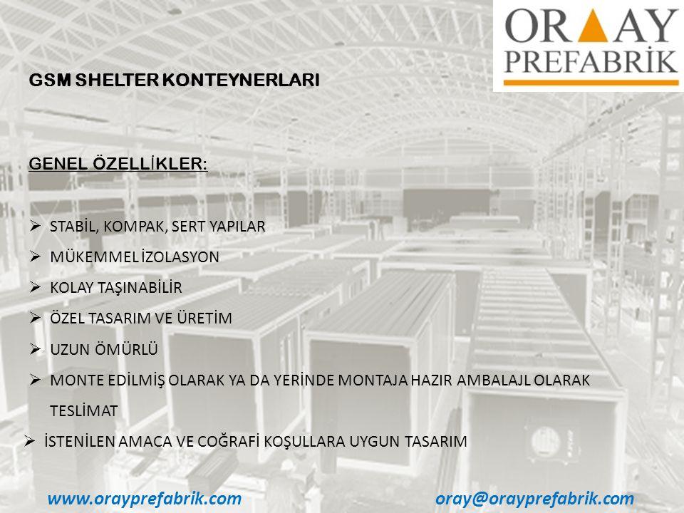 www.orayprefabrik.com oray@orayprefabrik.com GSM SHELTER KONTEYNERLARI