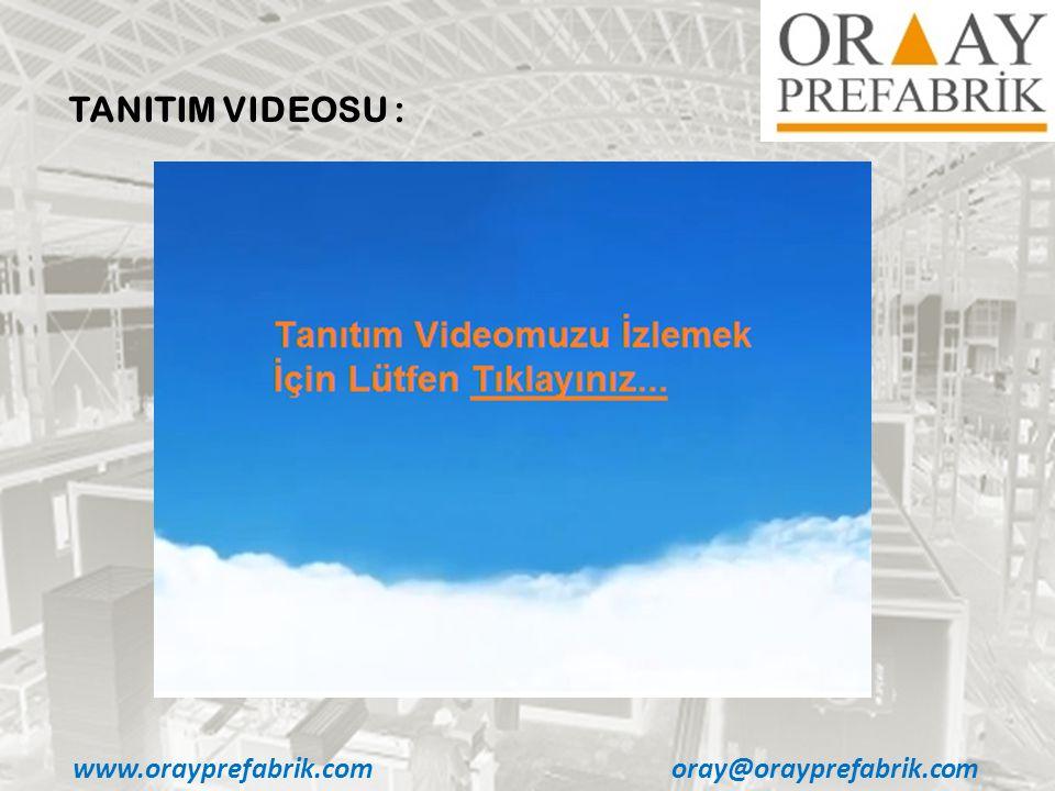 TANITIM VIDEOSU : www.orayprefabrik.com oray@orayprefabrik.com