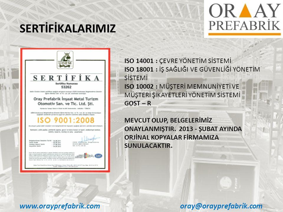 SERTİFİKALARIMIZ www.orayprefabrik.com oray@orayprefabrik.com
