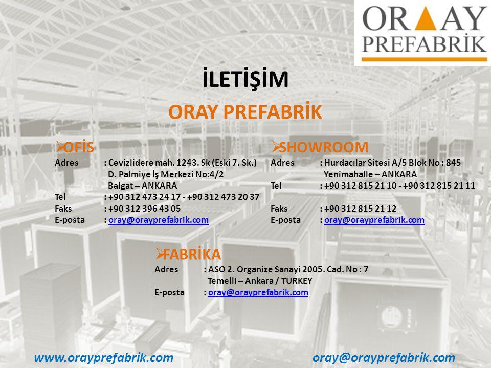 İLETİŞİM ORAY PREFABRİK OFİS SHOWROOM FABRİKA www.orayprefabrik.com