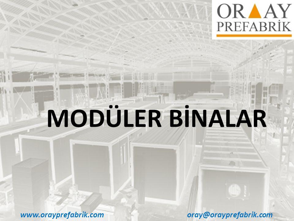 MODÜLER BİNALAR www.orayprefabrik.com oray@orayprefabrik.com