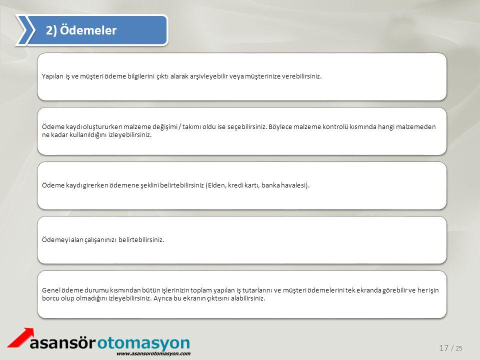 2) Ödemeler Yapılan iş ve müşteri ödeme bilgilerini çıktı alarak arşivleyebilir veya müşterinize verebilirsiniz.