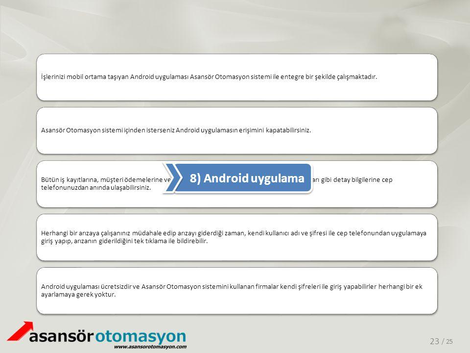 İşlerinizi mobil ortama taşıyan Android uygulaması Asansör Otomasyon sistemi ile entegre bir şekilde çalışmaktadır.