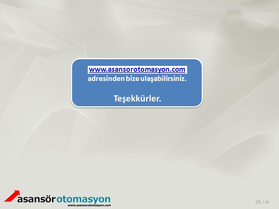 www.asansorotomasyon.com adresinden bize ulaşabilirsiniz. Teşekkürler.