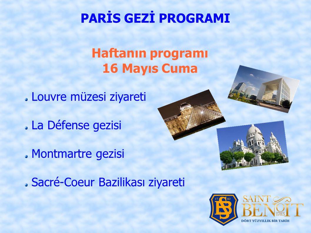 PARİS GEZİ PROGRAMI Haftanın programı 16 Mayıs Cuma