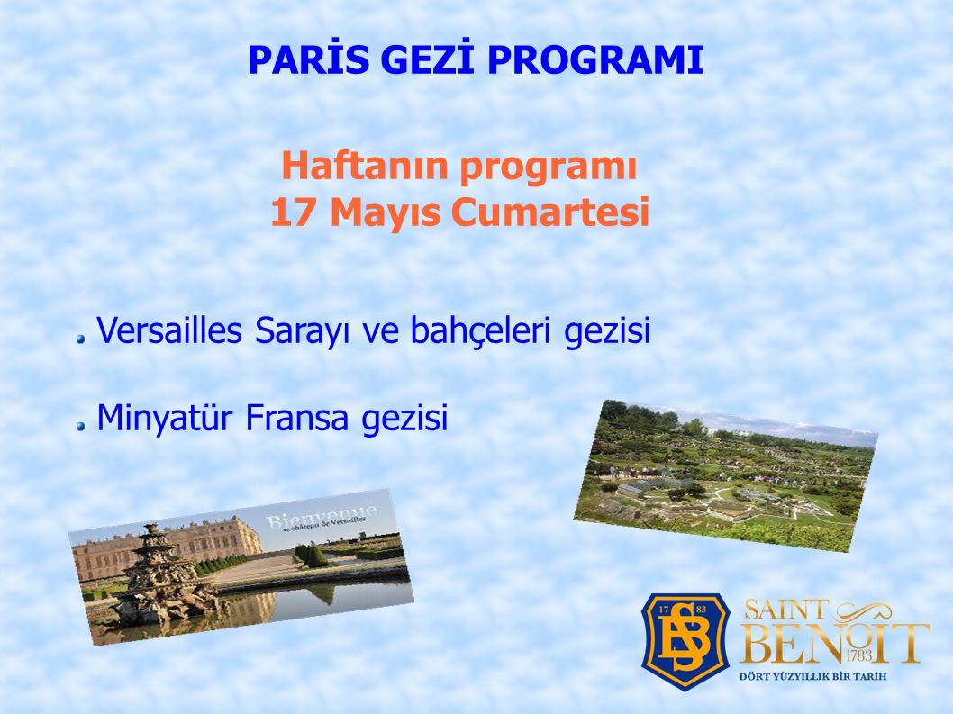 PARİS GEZİ PROGRAMI Haftanın programı 17 Mayıs Cumartesi