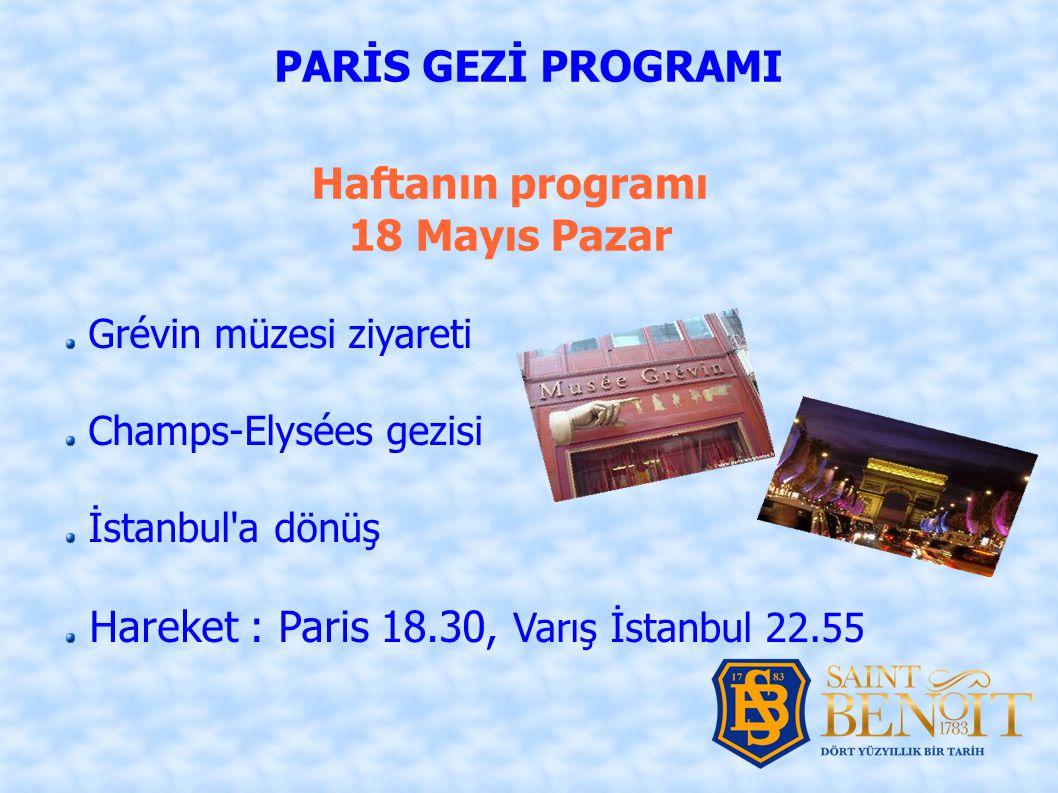 PARİS GEZİ PROGRAMI Haftanın programı 18 Mayıs Pazar