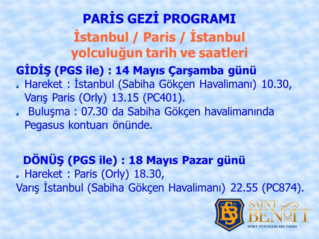 İstanbul / Paris / İstanbul yolculuğun tarih ve saatleri