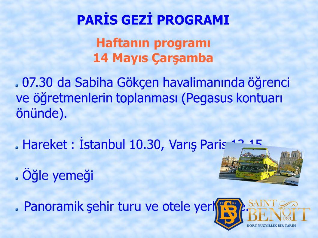 Hareket : İstanbul 10.30, Varış Paris 13.15 Öğle yemeği