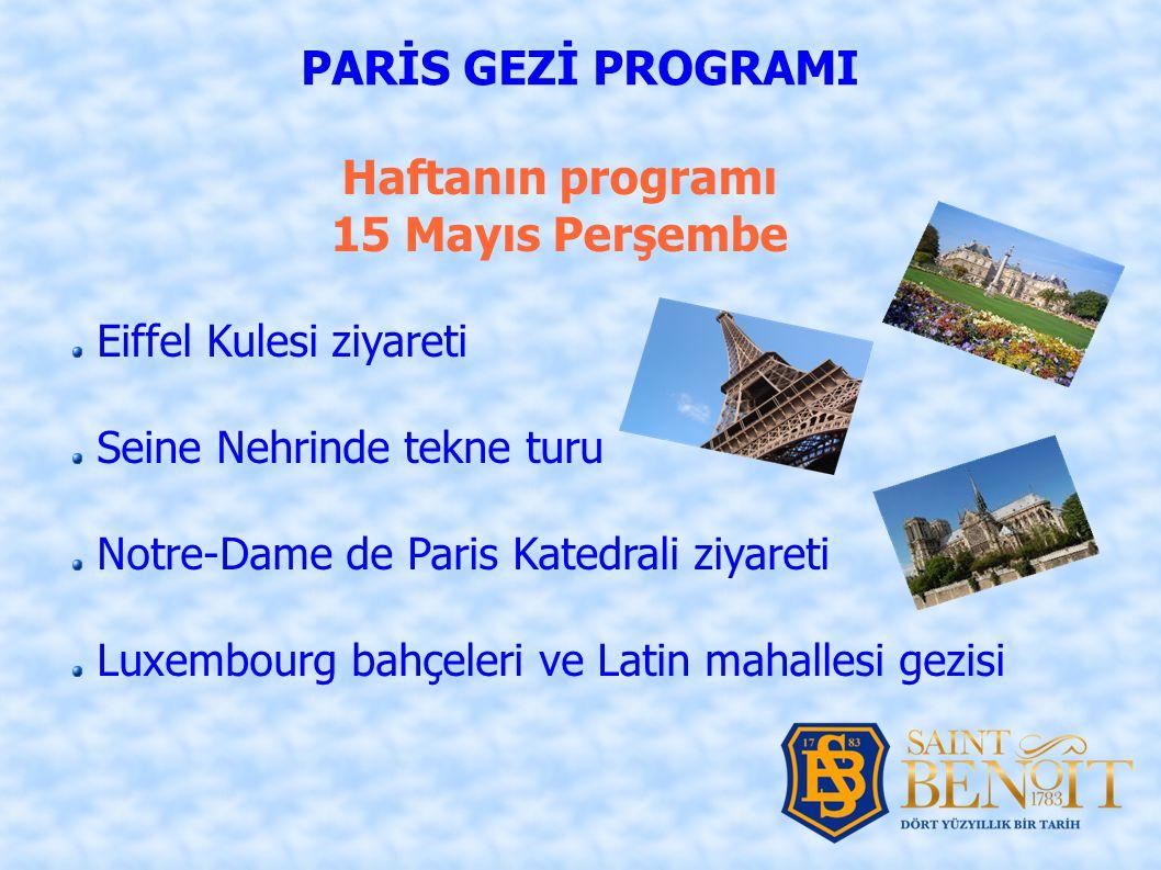 PARİS GEZİ PROGRAMI Haftanın programı 15 Mayıs Perşembe