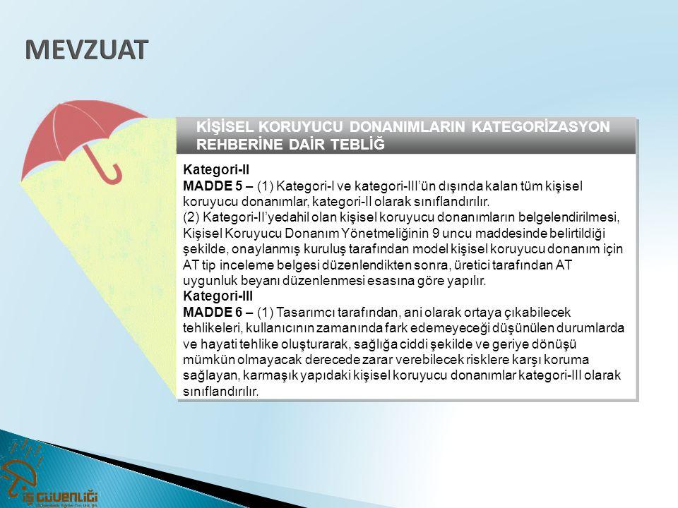 MEVZUAT KİŞİSEL KORUYUCU DONANIMLARIN KATEGORİZASYON REHBERİNE DAİR TEBLİĞ. Kategori-II.