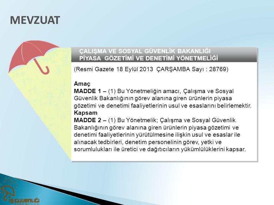 MEVZUAT ÇALIŞMA VE SOSYAL GÜVENLİK BAKANLIĞI PİYASA GÖZETİMİ VE DENETİMİ YÖNETMELİĞİ. (Resmi Gazete 18 Eylül 2013 ÇARŞAMBA Sayı : 28769)