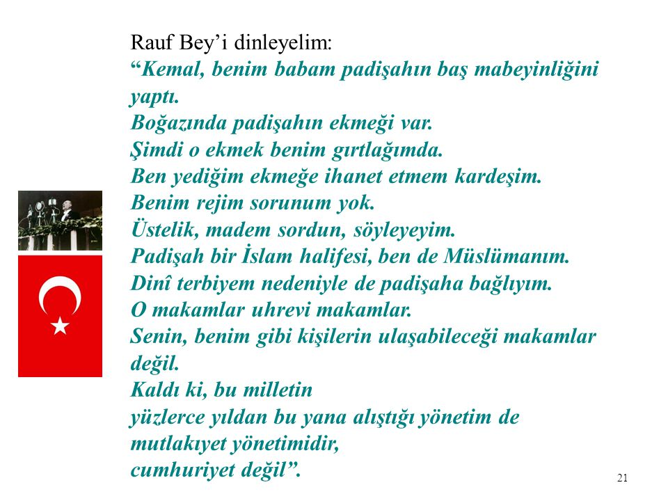 Rauf Bey'i dinleyelim: