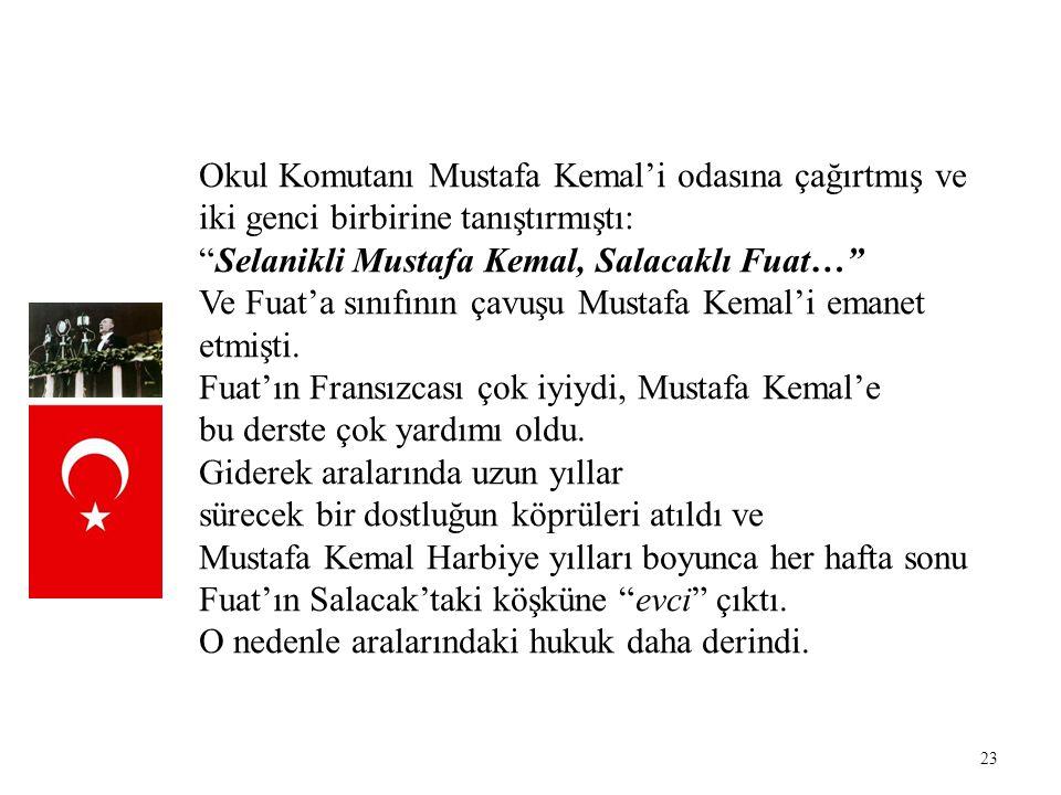 Okul Komutanı Mustafa Kemal'i odasına çağırtmış ve