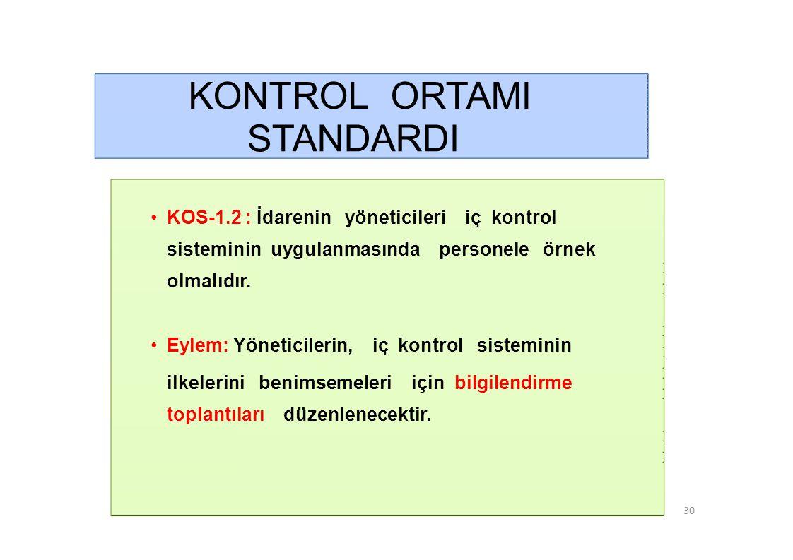 KONTROL ORTAMI STANDARDI • KOS-1.2 : İdarenin yöneticileri iç kontrol