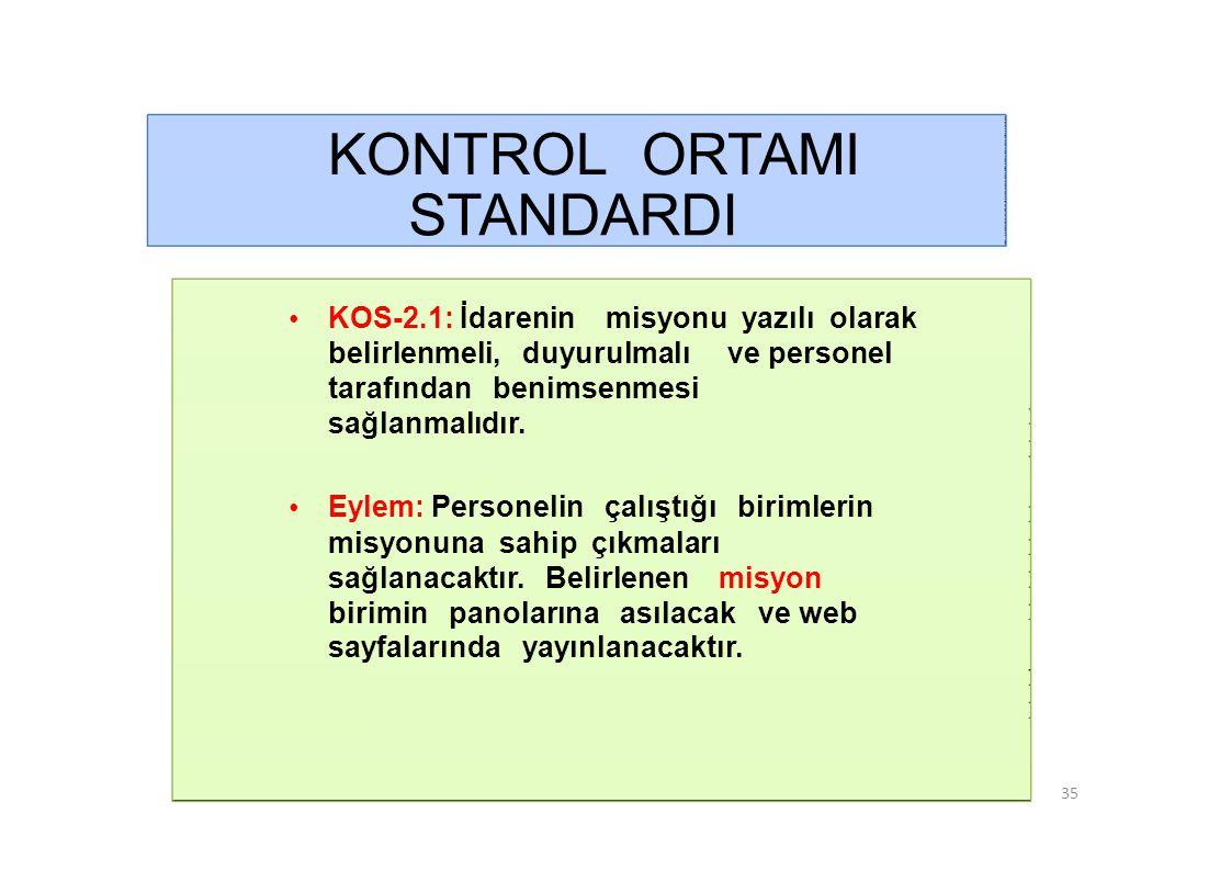 KONTROL ORTAMI STANDARDI • KOS-2.1: İdarenin misyonu yazılı olarak