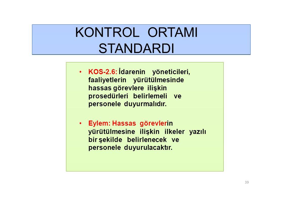 KONTROL ORTAMI STANDARDI • KOS-2.6: İdarenin yöneticileri,
