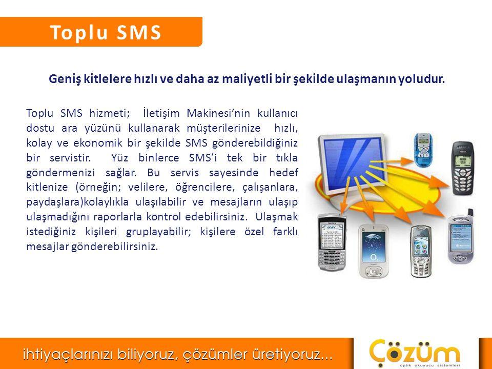 Toplu SMS Geniş kitlelere hızlı ve daha az maliyetli bir şekilde ulaşmanın yoludur.