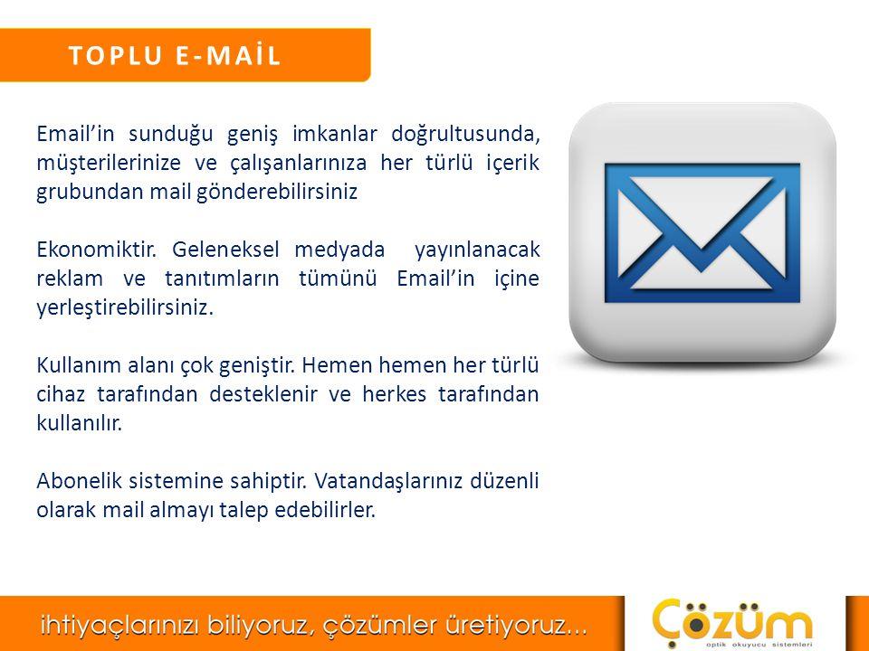 TOPLU E-MAİL Email'in sunduğu geniş imkanlar doğrultusunda, müşterilerinize ve çalışanlarınıza her türlü içerik grubundan mail gönderebilirsiniz.