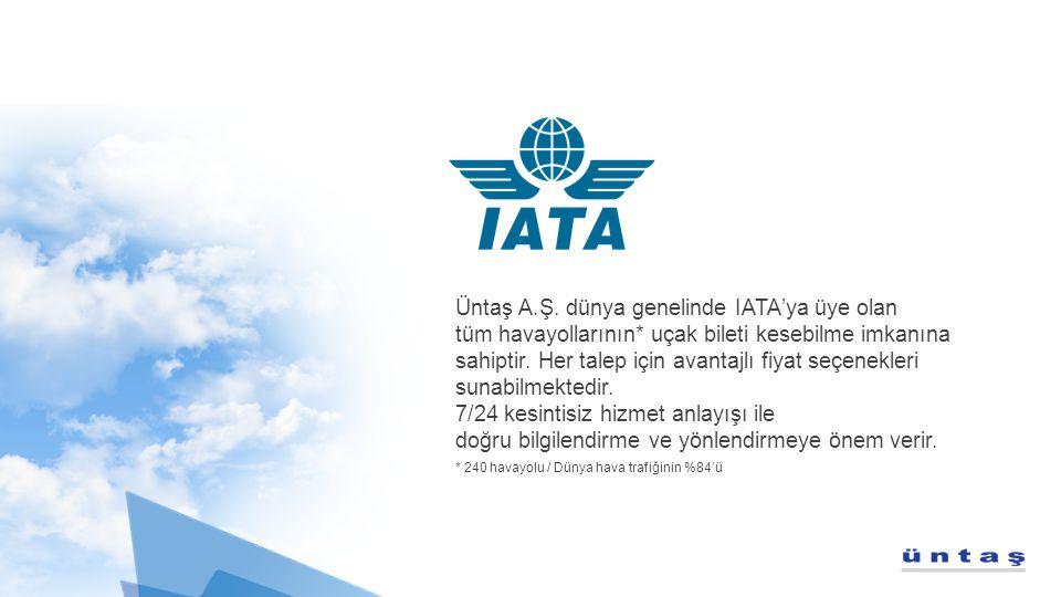Üntaş A.Ş. dünya genelinde IATA'ya üye olan